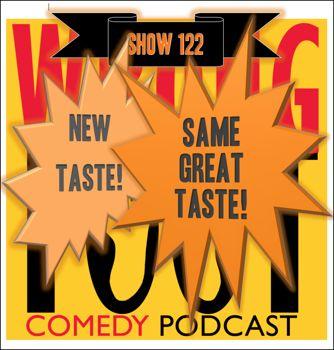 EP122-New Taste! Same Great Taste!