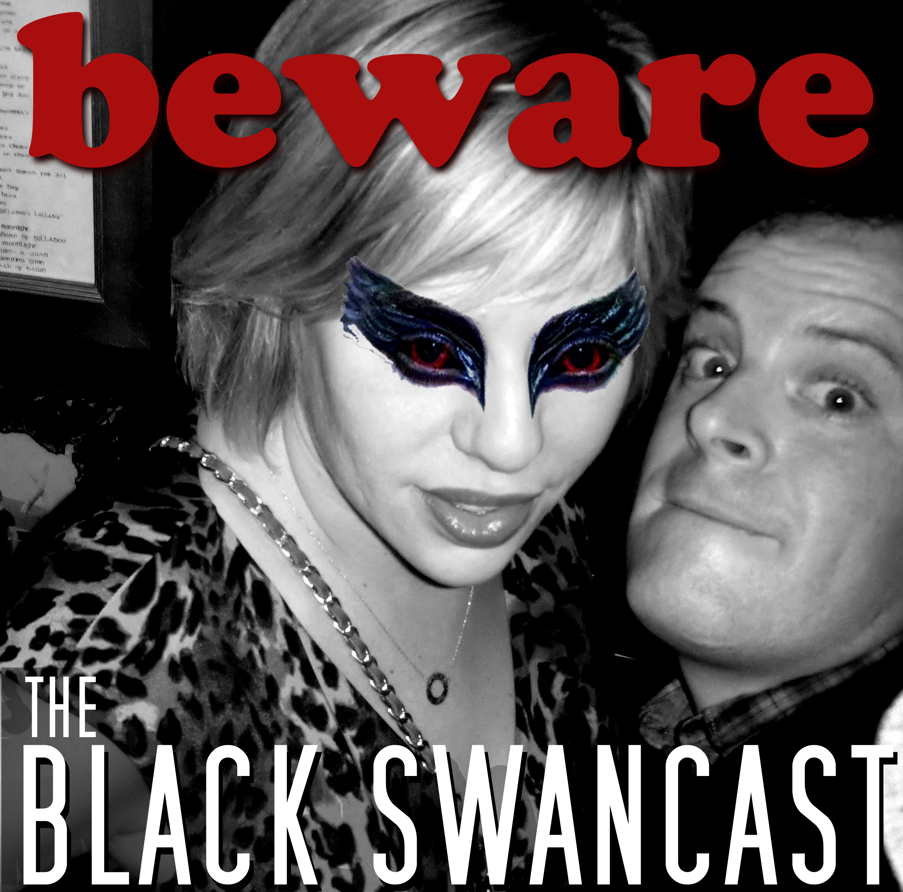 THE BLACK SWANCAST * BEWARE OF THE BABYLON