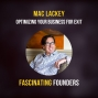 Artwork for Optimizing Your Business For Exit   Mac Lackey