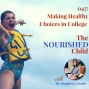 Artwork for TNC 047: Making Healthy Food Choices in College with Gracie