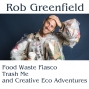 Artwork for Ep. 4 Rob Greenfield: Food Waste Fiasco, Trash Me, and Creative Eco Adventures