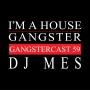 Artwork for DJ Mes - Gangstercast 59