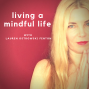 Artwork for SERIES 2 Episode 23 A Mindful Life with Lauren Ostrowski Fenton The pathway to enlightenment does not include red shiny cars