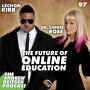 Artwork for 97: The Future of Online Education - Dr. Carrie Rose & Lechon Kirb