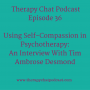 Artwork for 36: Self Compassion in Psychotherapy