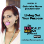 Artwork for Episode 19: Gabriella Flores - Living Out Your Purpose