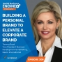 Artwork for Building a Personal Brand to Elevate a Corporate Brand