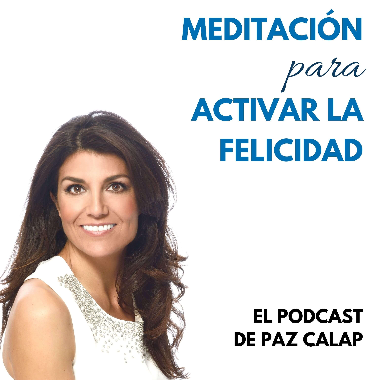 Meditación para Activar la Felicidad - Medita con Paz