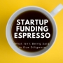 Artwork for Startup Funding Espresso -- What Isn't Being Said in Due Diligence