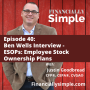 Artwork for ESOPs: Employee Stock Ownership Plans - Ben Wells Interview