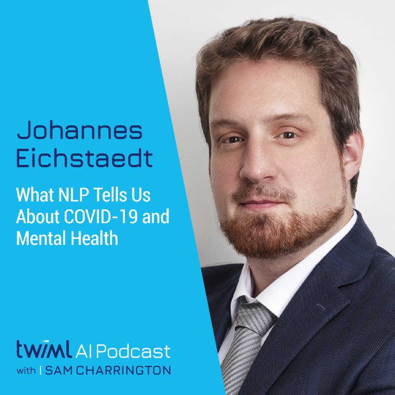 What NLP Tells Us About COVID-19 and Mental Health with Johannes Eichstaedt - #400
