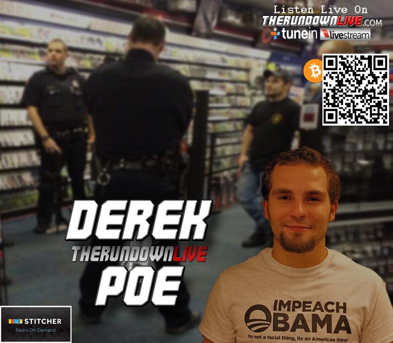 The Rundown Live #174 Derek Poe (Open Carry, Police State, Constitution)