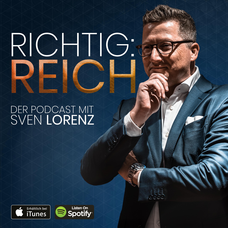 Richtig! Reich - DER Business & Finance Podcast mit Sven Lorenz show art