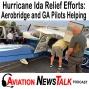 Artwork for 201 Hurricane Ida Relief Efforts: Aerobridge and GA Pilots Helping
