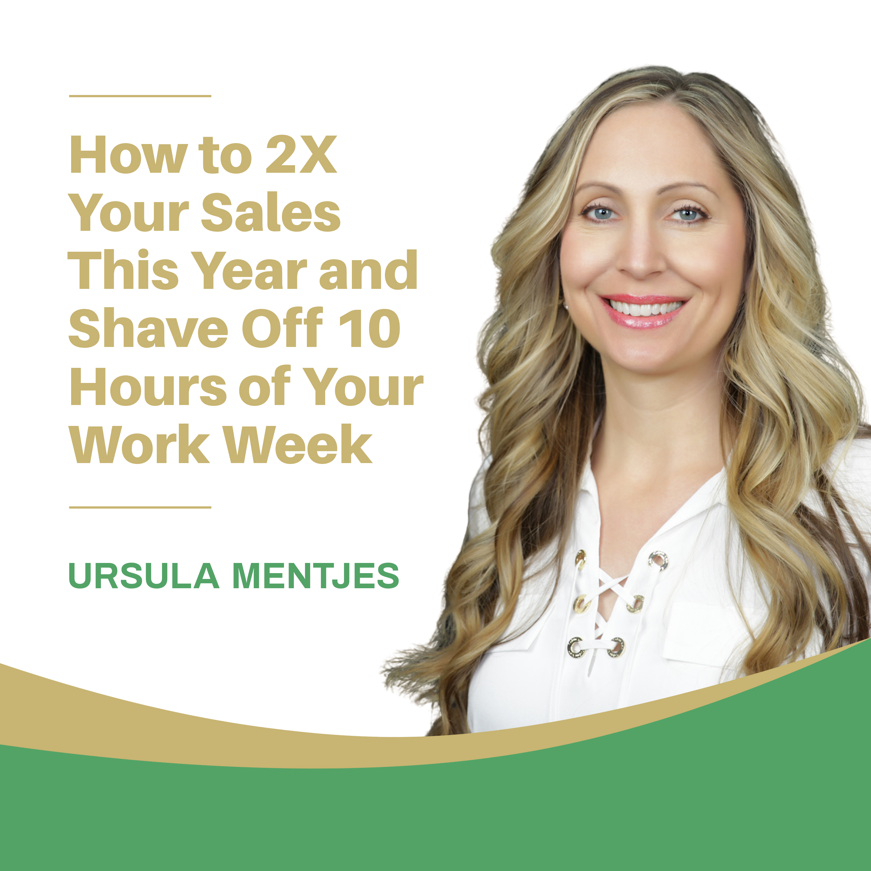 EP139: How to 2X Your Sales This Year and Shave Off 10 Hours of Your Work Week