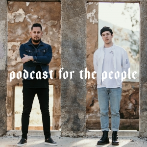 Podcast For The People