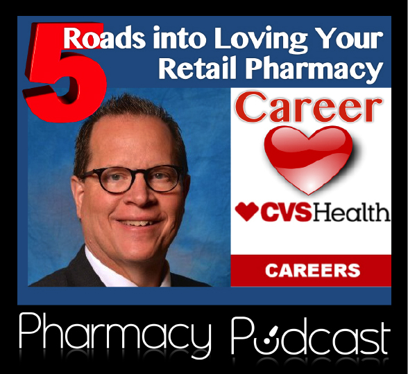 5 Roads into Loving Your Retail Pharmacy Career PART 5 - Pharmacy Podcast Episode 364