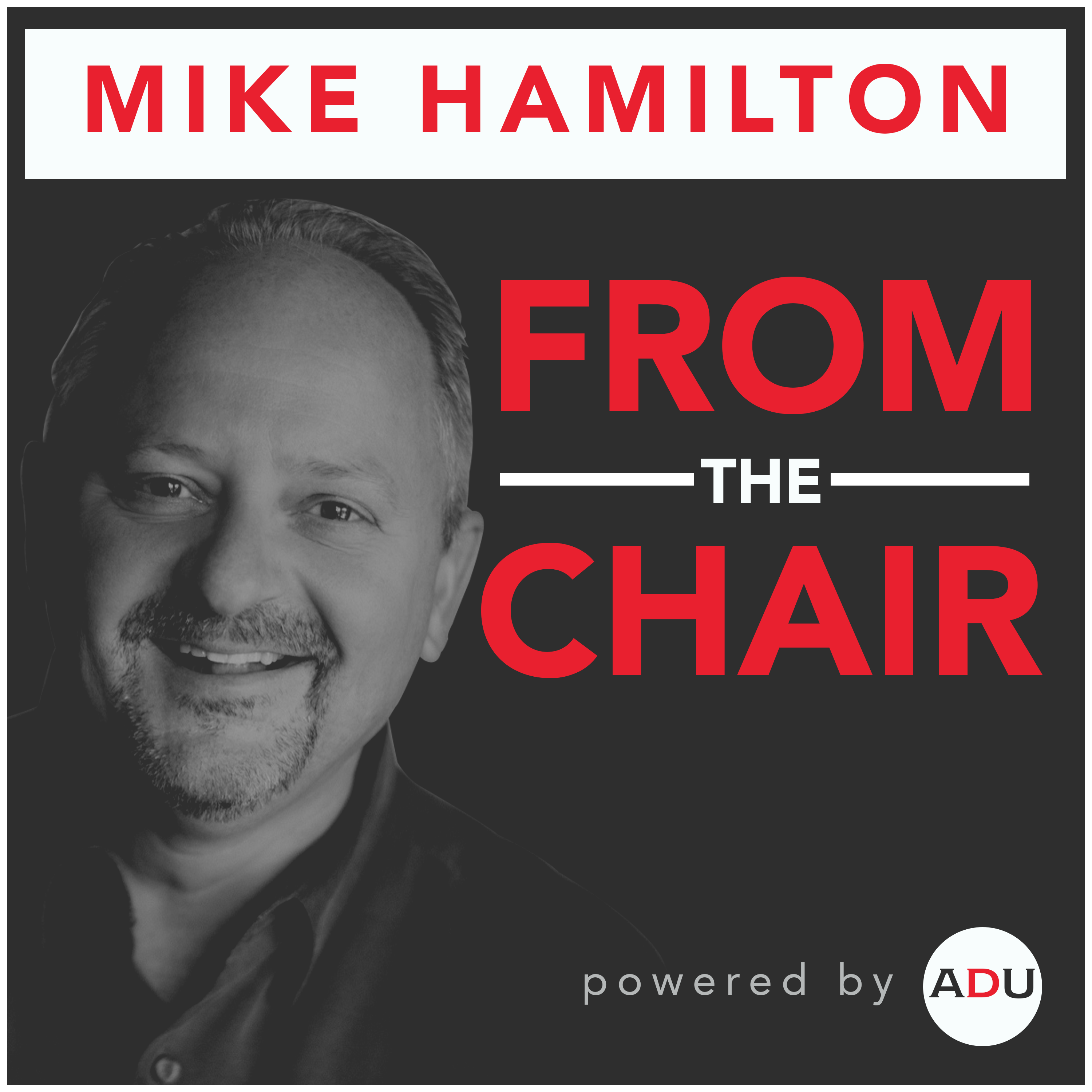 From the Chair Hosted By Mike Hamilton show art