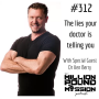 Artwork for 312 Dr Ken Berry: The lies your doctor is telling you