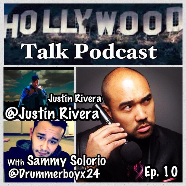 #10 Hollywood Talk with Sammy Solorio - Justin Rivera