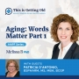 Artwork for EP75: Aging: Words Matter - Part 1 with Patricia D'Antonio, BSPharm, MS, MBA, BCGP