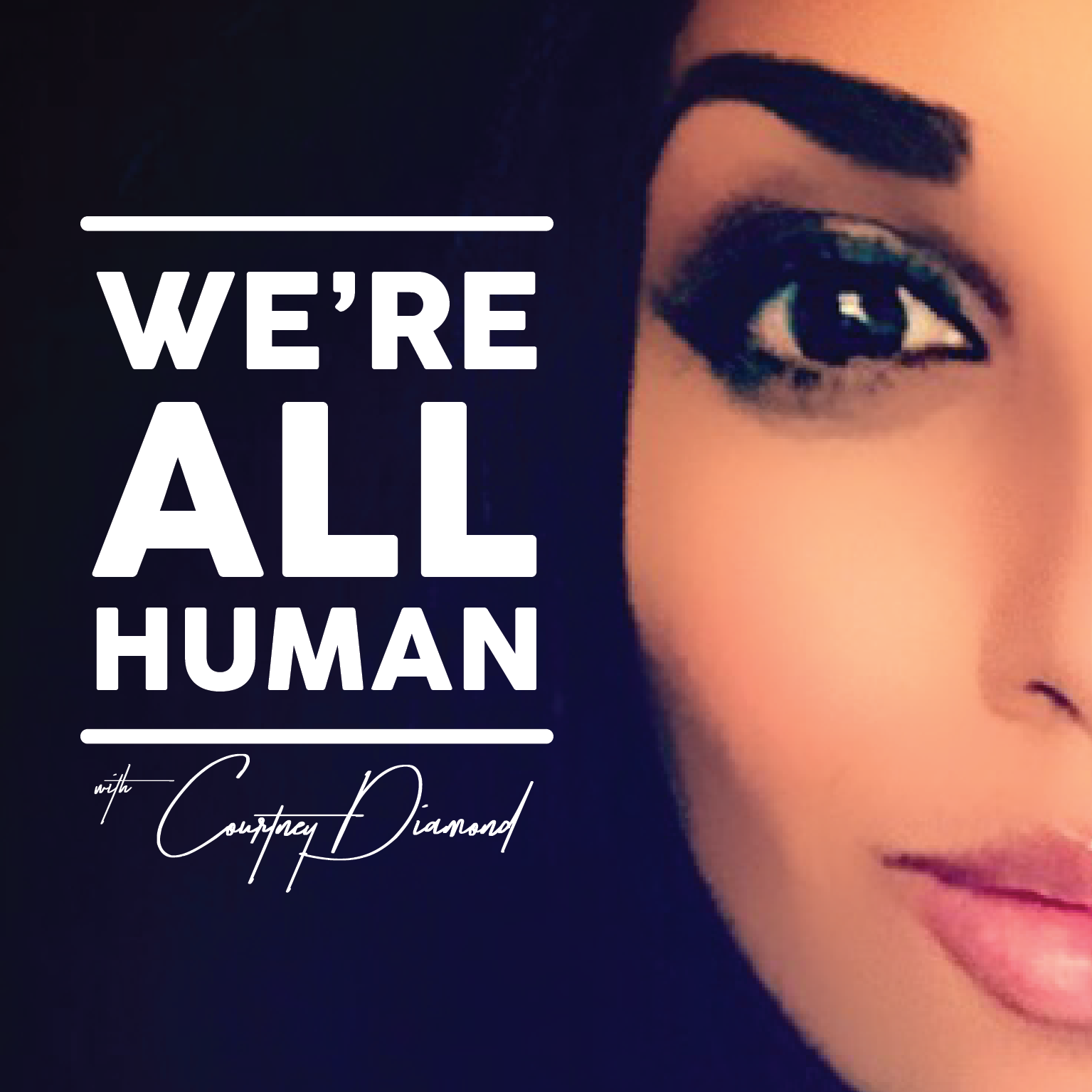 We're All Human with Courtney Diamond show art
