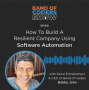 Artwork for 018 How To Build A Resilient Company Using Software Automation with Bobby John