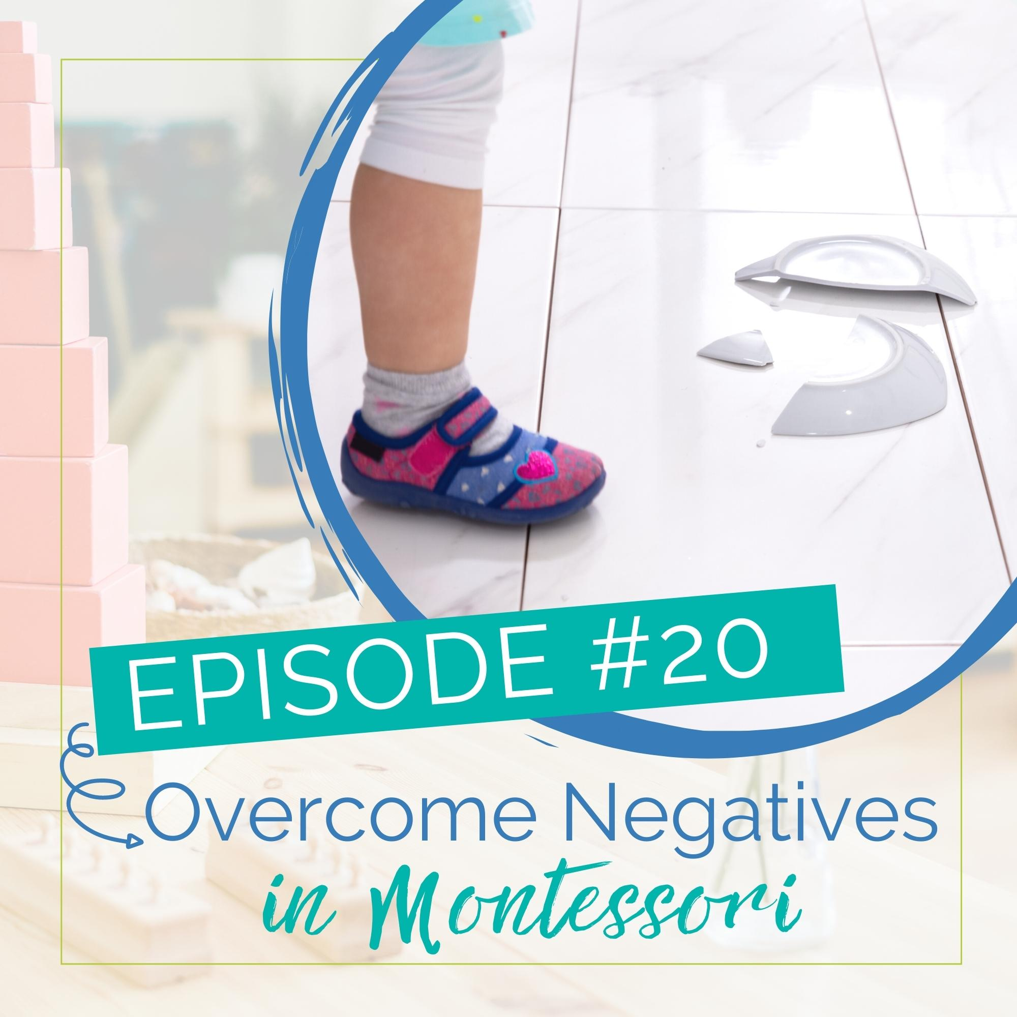 Episode 20: Overcoming Negatives in Montessori show art