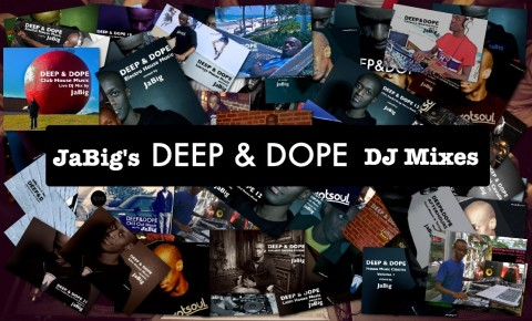 JaBig: Deep & Dope Mixes