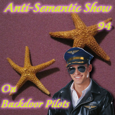 Episode 94 - On Backdoor Pilots