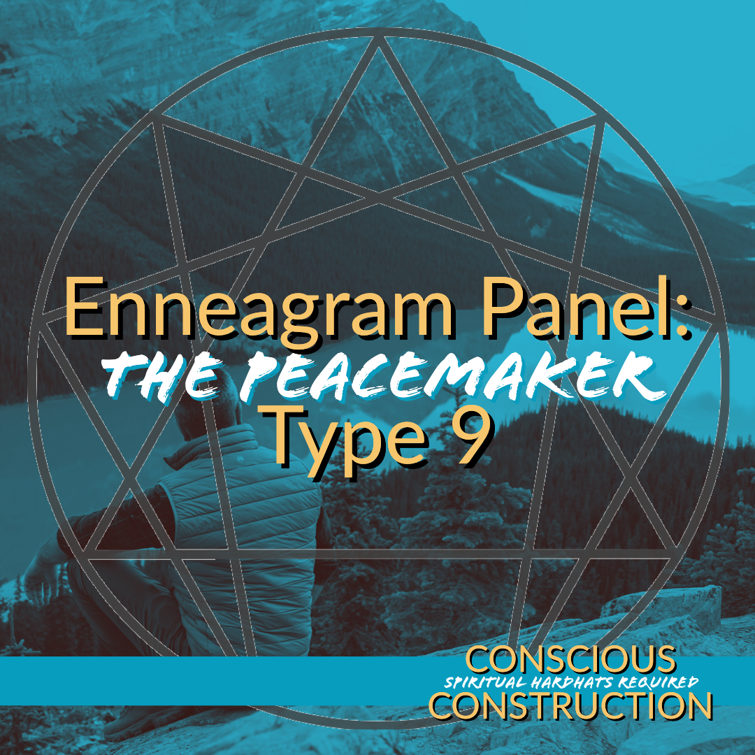 Enneagram Type 9 (The Peacemaker) Panel!