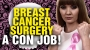 Artwork for Breast Cancer Mastectomies a CON JOB!