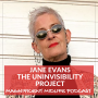 Artwork for 11 Fighting invisibility with Jane Evans