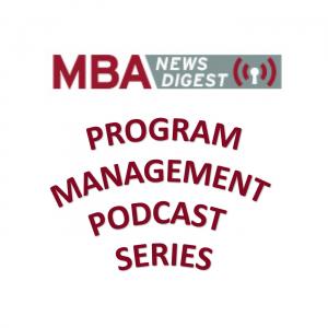 MBA News Digest Program Management Podcast Series