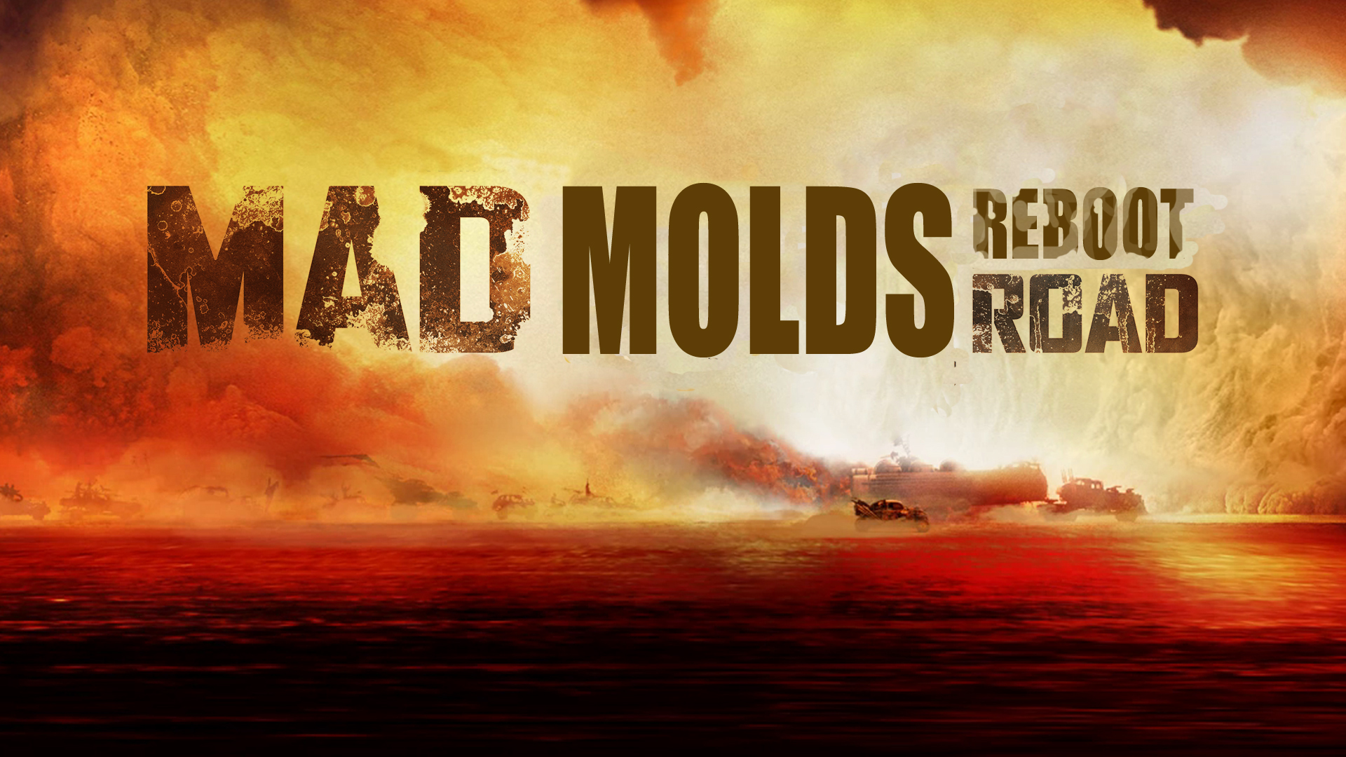 39-MAD MOLDS:REBOOT ROAD!!!