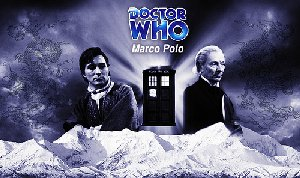 Tim's Take On: Episode 158(Doctor Who Marco Polo review)