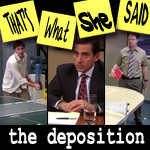 "Episode # 34 -- ""The Deposition"" (11/15/07)"