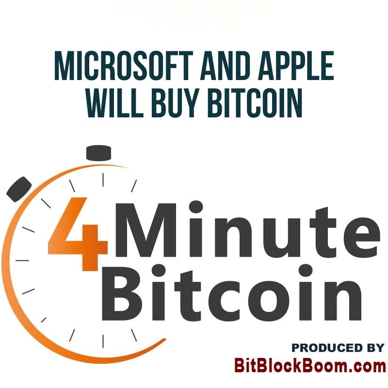 Microsoft and Apple Will Buy Bitcoin