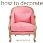 Artwork for 358: How To Decorate - The Ballard Design Podcast Hosts Join Me.