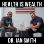 Artwork for Health is Wealth- with Dr. Ian Smith