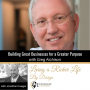 Artwork for Building Great Businesses for a Greater Purpose