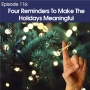 Artwork for #116 – Four Reminders To Make The Holidays Meaningful