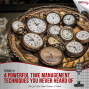 Artwork for 4 Powerful Time Management Techniques You Never Heard Of