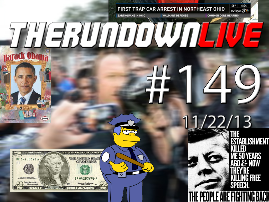 The Rundown Live #149 JFK 50th Protesters Assaulted, Top 5 Reasons Not To Trust Police, 2$ Bill, Common Core