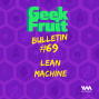Artwork for Ep. 255: Bulletin #69: Lean Machine
