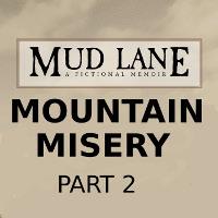 Mountain Misery Pt 2