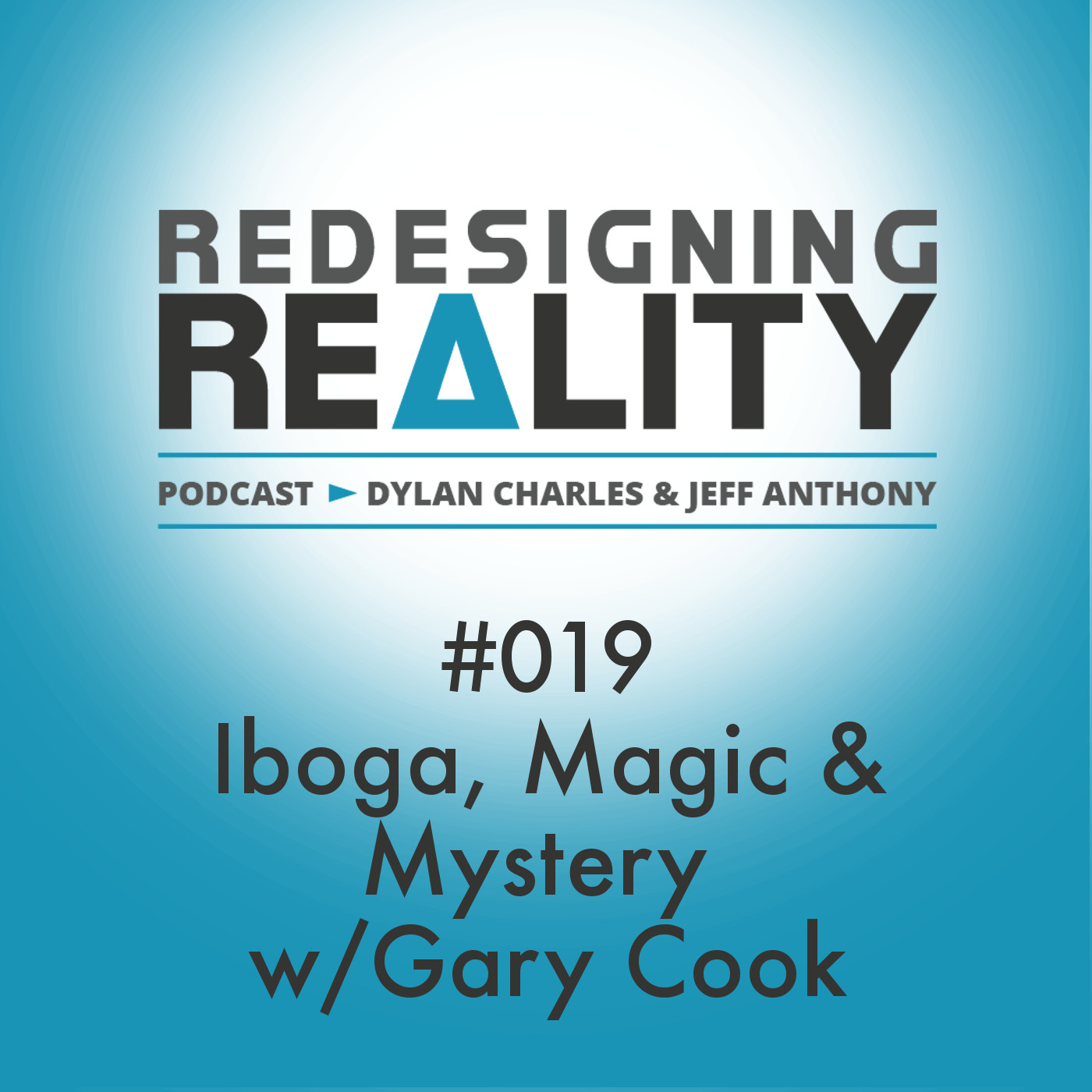 Artwork for Redesigning Reality #019 - Iboga, Magic & Mystery with Gary Cook