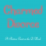 Artwork for Charmed Divorce - Butt Pads (Part Two) and Horny Old Men