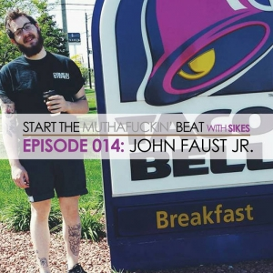 Start The Beat 014: JOHN FAUST JR.
