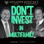Artwork for Don't Invest in Multifamily Until You Hear This